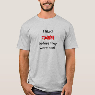 """""""Before zombies were cool"""" T-Shirt"""