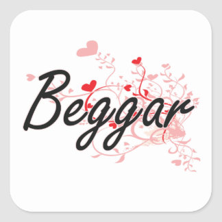Beggar Artistic Job Design with Hearts Square Sticker
