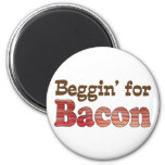 Beggin' for Bacon 2 Inch Round Magnet