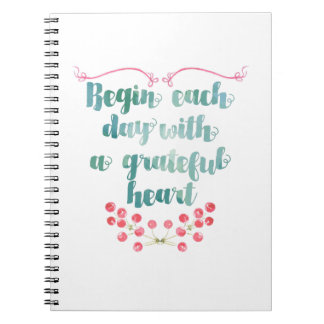 Begin Each Day With a Grateful Heart Quote Notebook