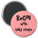 begin with baby steps fridge magnet
