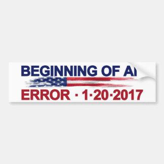 Beginning of an Error 1-20-2017 Bumper Sticker