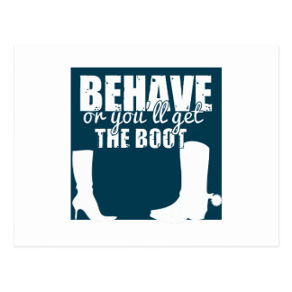 Behave Or You'll Get The Boot Post Card