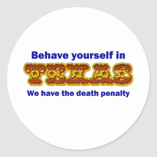 Behave yourself in Texas Classic Round Sticker