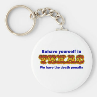 Behave yourself in Texas Keychain