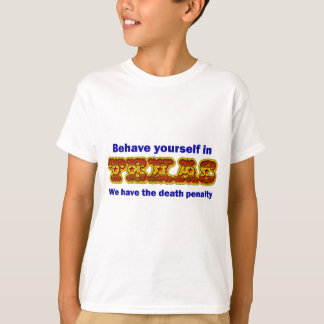 Behave yourself in Texas T-Shirt