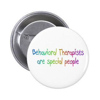 Behavioral Therapists Are Special People Buttons