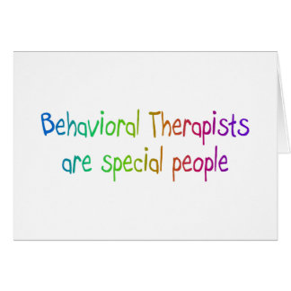 Behavioral Therapists Are Special People Card