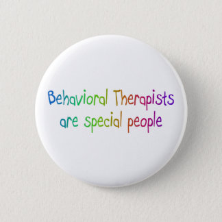 Behavioral Therapists Are Special People Pinback Button