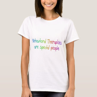 Behavioral Therapists Are Special People T-Shirt
