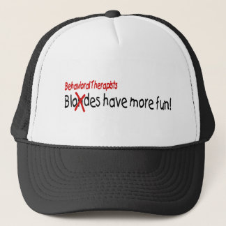 Behavioral Therapists Have More Fun Trucker Hat