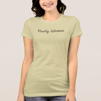 Behind Every Bad Hombre... Nasty Woman Shirt