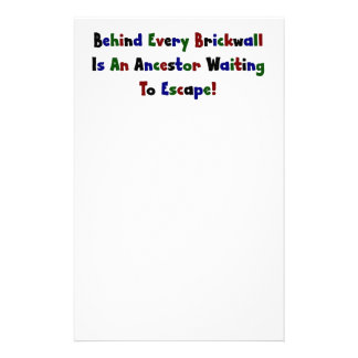 Behind Every Brickwall Is An Ancestor ... Stationery
