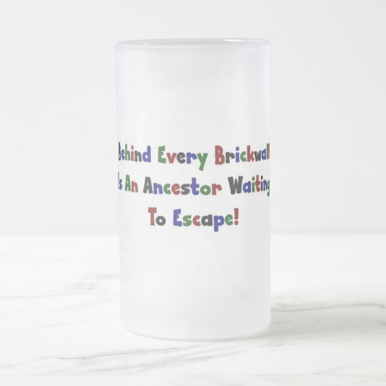 Behind Every  Brickwall Is... Frosted Glass Beer Mug