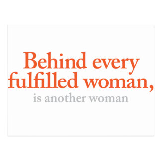 Behind every fulfilled woman post card