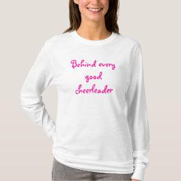 Behind every good cheerleader  Is a good Cheer Mom T-Shirt