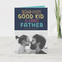 Behind Every Good Kid is a Great Father Quote Card