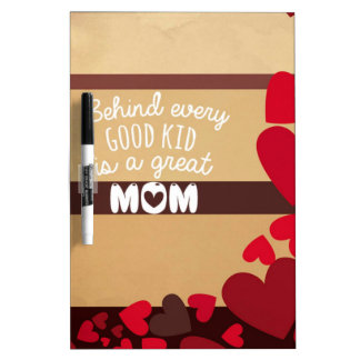 Behind Every Good Kid is a GREAT MOM Dry-Erase Board
