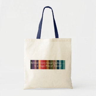Behind every good quilter tote bag