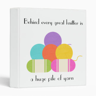 Behind Every Great Knitter- Pattern Organizer 3 Ring Binder