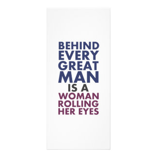 Behind Every Great Man is a Woman Rolling Her Eyes Customized Rack Card