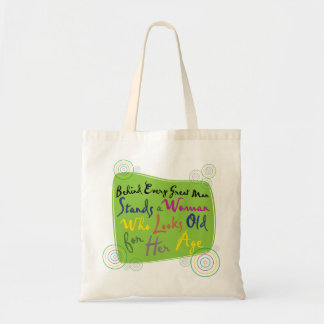 Behind Every Great Man Tote Bag