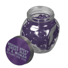 Behind Every Man Candy Jars & Tins Glass Jar at Zazzle