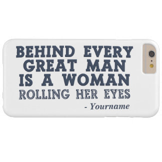 Behind Every Man custom color & name cases Barely There iPhone 6 Plus Case
