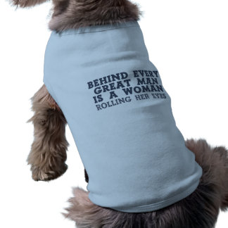 Behind Every Man pet clothing