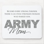 Behind Every Strong Soldier 1 Mousepad