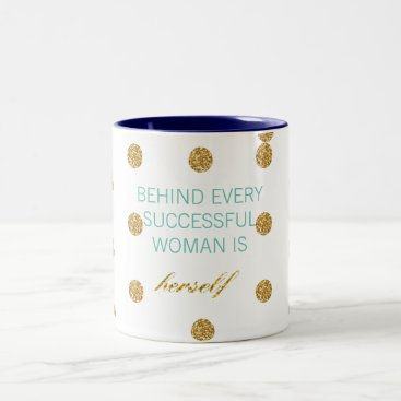 Coffee Themed Behind Every Successful Woman Is Herself Mug