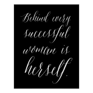 Behind Every Successful Woman is Herself Poster
