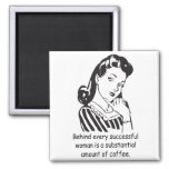 Behind every successful woman... 2 inch square magnet