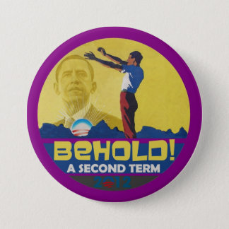 Behold A Second Term Obama 2012 Button