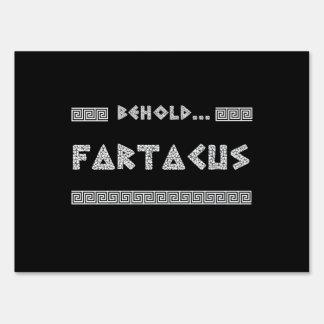 Behold Fartacus Yard Sign