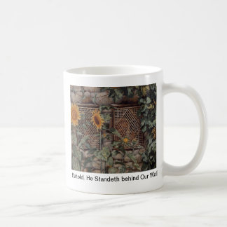 Behold, He Standeth behind Our Wall Coffee Mug