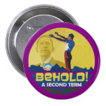 Behold un segundo término Obama 2012 Pin