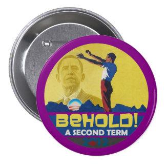 Behold un segundo término Obama 2012 Pin Redondo De 3 Pulgadas