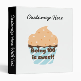 Being 100 is Sweet Birthday T-shirts and Gifts 3 Ring Binder