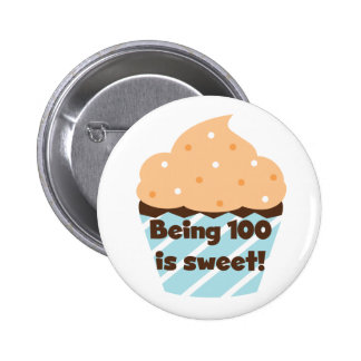 Being 100 is Sweet Birthday T-shirts and Gifts Button