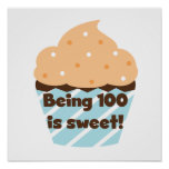 Being 100 is Sweet Birthday T-shirts and Gifts Posters