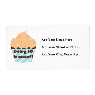 Being 30 is Sweet T-shirts and Gifts Label
