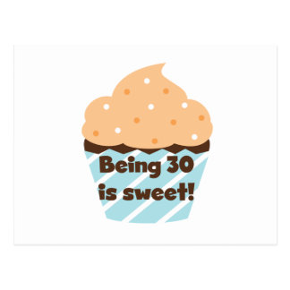 Being 30 is Sweet T-shirts and Gifts Postcard