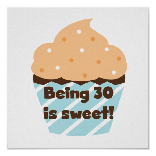 Being 30 is Sweet T-shirts and Gifts Print