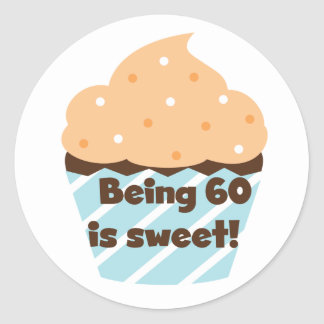 Being 60 is Sweet T-shirts and Gifts Classic Round Sticker