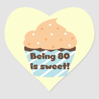 Being 80 is Sweet Birthday T-shirts and Gifts Heart Sticker