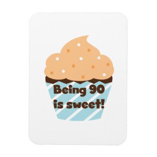 Being 90 is Sweet Birthday T-shirts and Gifts Magnet