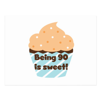 Being 90 is Sweet Birthday T-shirts and Gifts Postcard