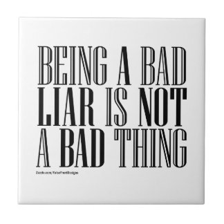 Being a Bad Liar is Not a Bad Thing - tile