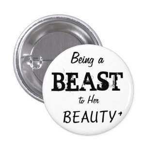 Being a BEAST to Her BEAUTY Button